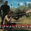 |TGS 2014| Metal Gear Solid V: The Phantom Pain – Gameplay Demo