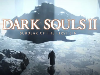 Dark Souls II Scholar of the First Sin Announced for All Major Platforms