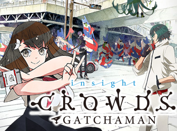 Gatchaman Crowds Insight Airs July + New Visual, Cast & Staff Revealed